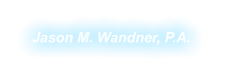 Jason M. Wandner, P.A.